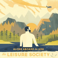 The Leisure Society - Alone Above The Ark